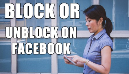 Can You Block and Unblock Someone on Facebook