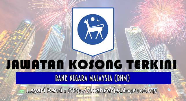 Jawatan Kosong Terkini 2017 di Bank Negara Malaysia (BNM)