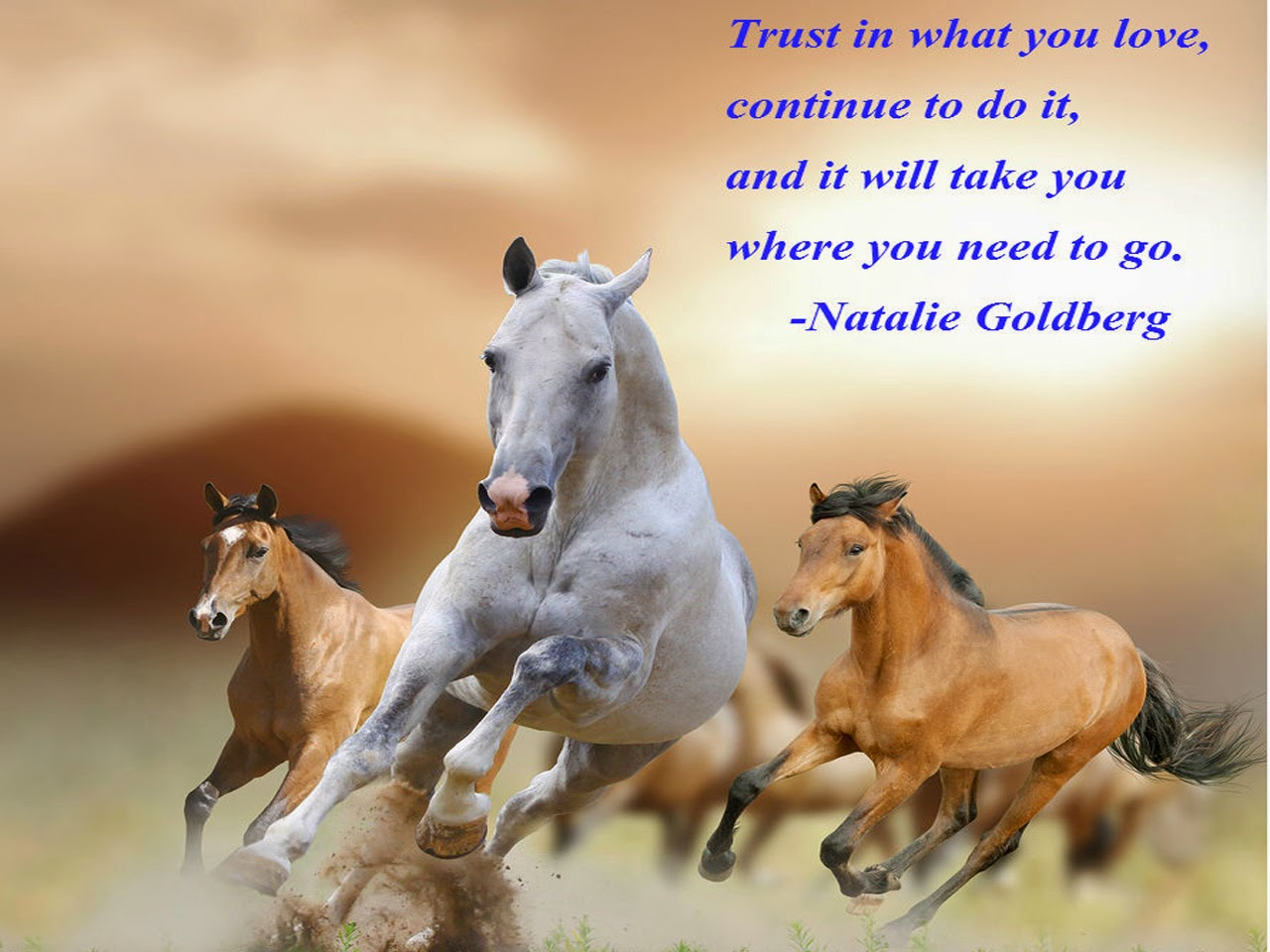"""Trust in what you love continue to do it"