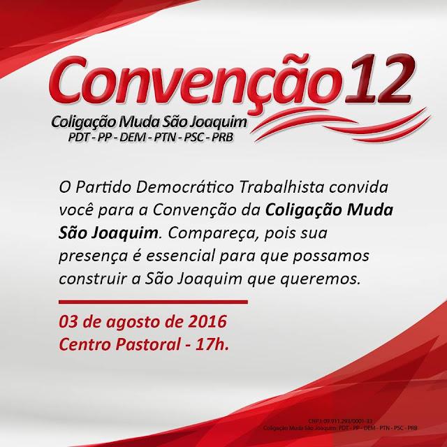 ELEIÇÕES 2016: O Partido Democrático Trabalhista convida a população para a convenção da Coligação Muda São Joaquim.
