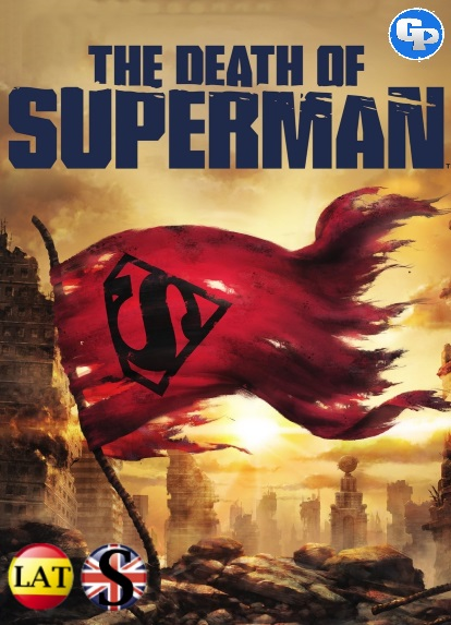 La Muerte De Superman (2018) HD 720P LATINO/INGLES