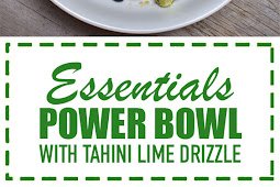 Essentials Power Bowl with Tahini Lime Drizzle