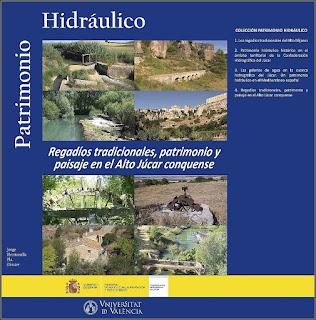 Patrimonio hidráulico. Regadíos tradicionales, patrimonio y paisaje en el Alto Júcar conquense