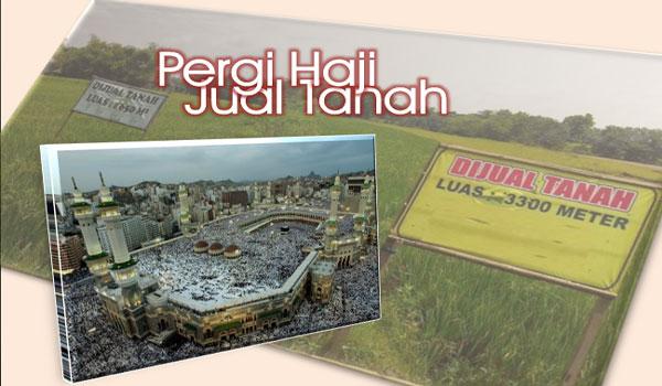 Ongkos / Biaya Naik Haji Hasil Menjual Tanah? Bagaimana Pendapat Ulama?