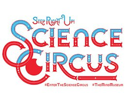 Be ready! Science Circus has come to town!