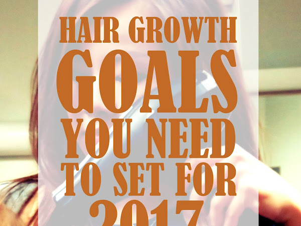 HAIR GROWTH GOALS YOU NEED TO SET FOR 2017