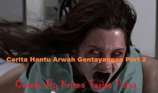 Cerita Horor Arwah Gentayangan Part 2