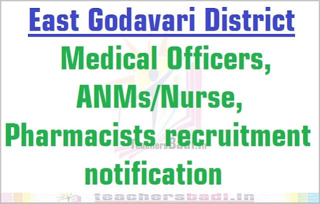 East Godavari Medical Officers, ANMs/Nurse, Pharmacists 2016 recruitment