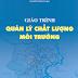 Giáo trình quản lý chất lượng môi trường - Nguyễn Văn Phước