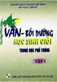 Văn - Bồi Dưỡng Học Sinh Giỏi THPT Tập 1 - Nguyễn Đăng Mạnh
