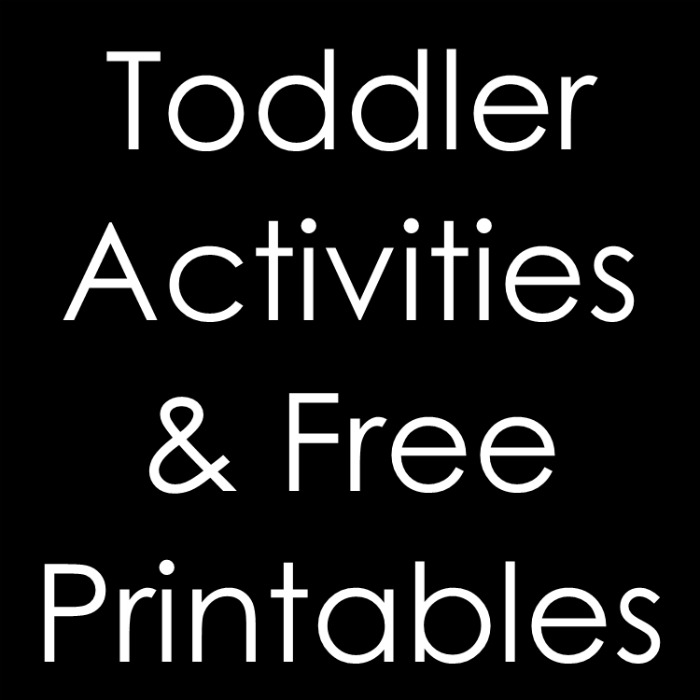 Toddler Activities and Free Printables