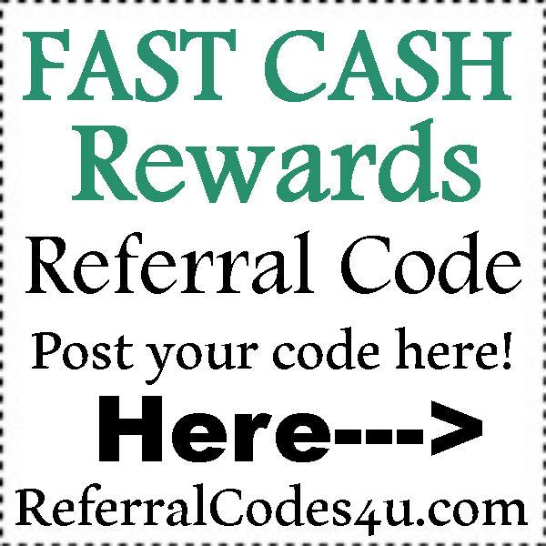 Fast Cash Reward App Referral Code 2018-2019: Post your code here! | 2019 Referral Code Bonus