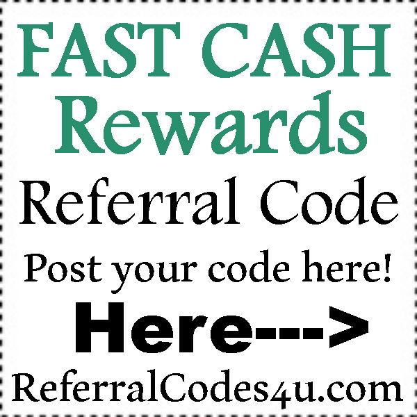 Fast Cash Reward App Referral Code 2016-2021, Fast Cash Reward Refer A Friend, Fast Cash Reward Reviews