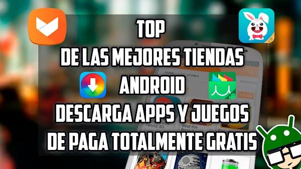 TOP DE LAS MEJORES TIENDAS ANDROID || DESCARGA APPS Y JUEGOS DE PAGA TOTALMENTE GRATIS