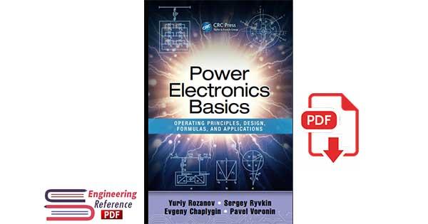 Power Electronics Basics: Operating Principles, Design, Formulas, and Applications 1st Edition