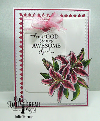 Our Daily Bread Designs Stamp Sets: God Quotes 2, Beauty, Custom Dies: Fancy Circles, Tag Trio,  Lily, Pierced Rectangles, Lavish Layers