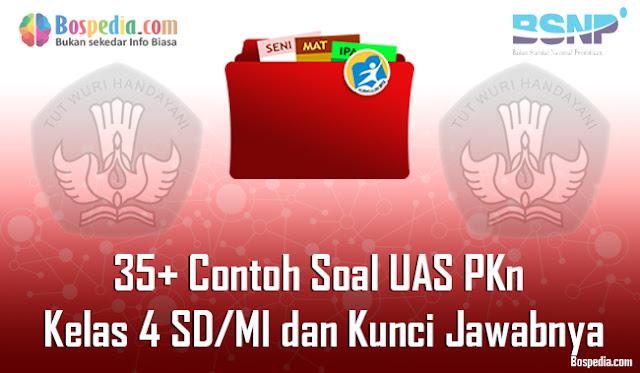 35+ Contoh Soal UAS PKn Kelas 4 SD/MI dan Kunci Jawabnya Terbaru