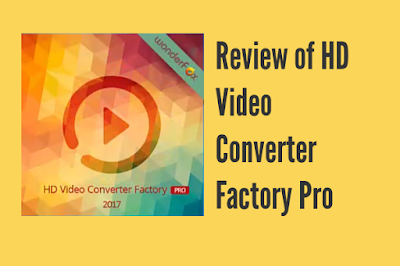 Review of HD Video Converter Factory Pro