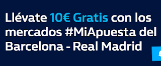 william hill promocion el clasico Barcelona vs Real Madrid 6 mayo