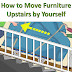 How to Move Furniture Upstairs by Yourself