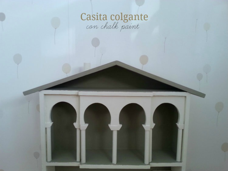 Casita colgante con chalk paint
