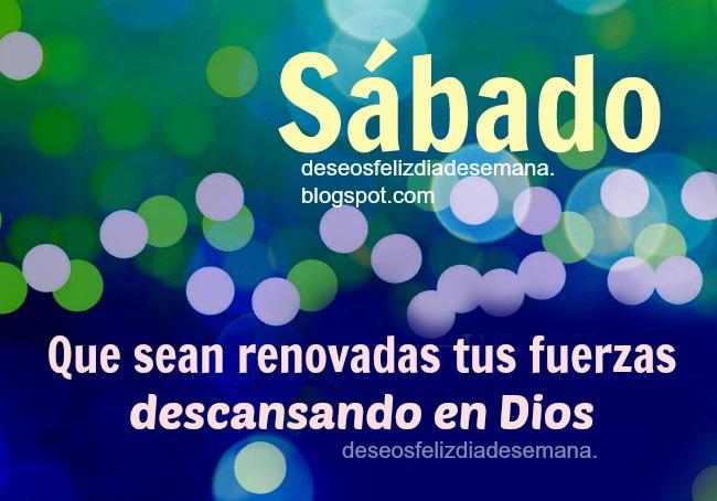 Frases bonitas de feliz sábado para compartir por facebook, imagen con frases del sábado con mensajes cristianos por Mery Bracho