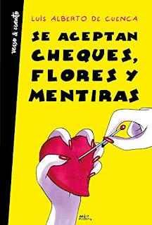 Se aceptan cheques, flores y mentiras- Luis Alberto de Cuenca