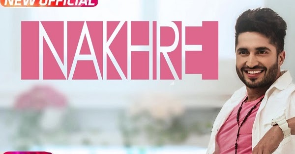 Nakhre Jassi Gill Latest Punjabi Song 2017 Maninder Kailey