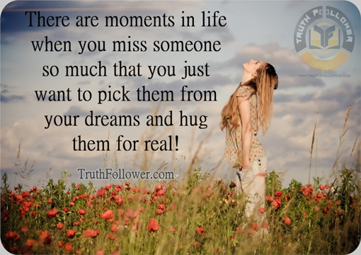 Moments In Life When You Miss Someone Missing You Quotes And Saying