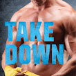 Take Down (Blood and Glory #2) by Tara Wyatt and Harper St. George