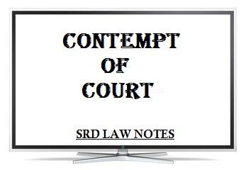 Contempt of Court - SRD Law Notes