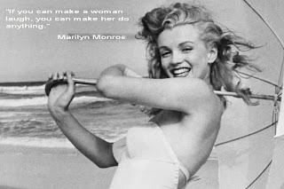 """Мерилин Монро """"Ако можеш да накараш една жена да се смее, можеш да я накараш да направи всичко."""""""