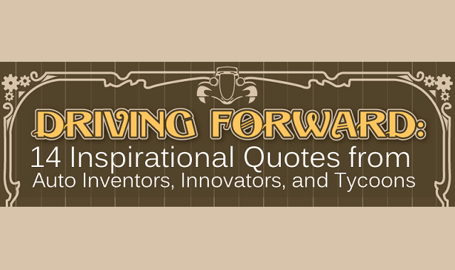 Driving Forward: 14 Inspirational Quotes from Auto Inventors, Innovators, and...