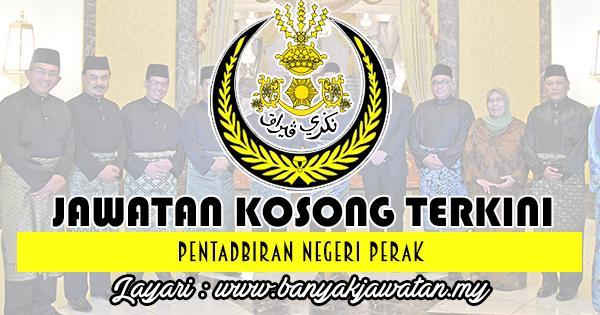 Jawatan Kosong Terkini 2018 di Pentadbiran Negeri Perak
