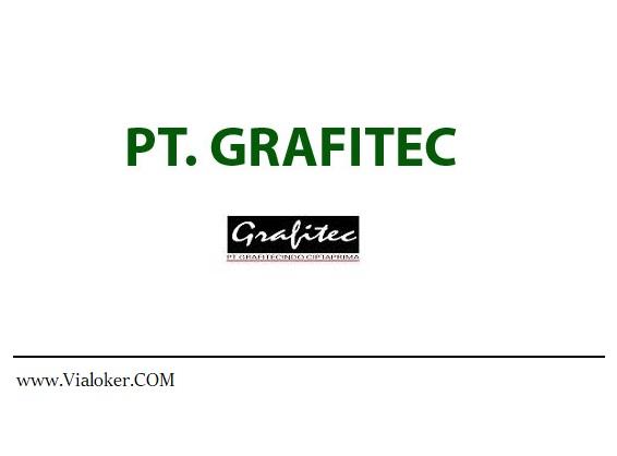 Info Lowongan Kawasan Jababeka PT Grafitecindo Ciptaprima Cikarang