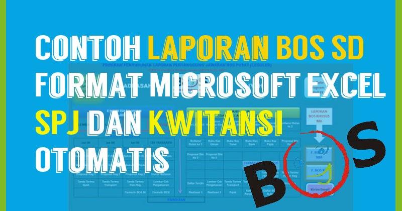 Contoh Laporan Bos Sd Format Microsoft Excel Spj Dan Kwitansi Otomatis Administrasi Pendidikan