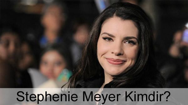 Stephenie Meyer Kimdir?