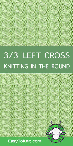 How to knit the 3/3 Left cross stitch in the round