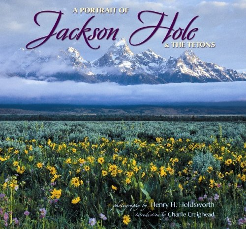 Portrait of Jackson Hole & the Tetons by photography by Henry Holdsworth and text by Charlie Craighead