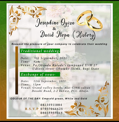 JOSEPHINE OYIZA AND DAVID ITOPA REQUEST YOUR COMPANY TO CELEBRATE THEIR WEDDING