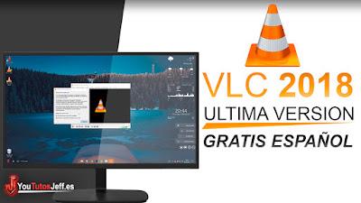 Como Descargar VLC Media Player Ultima Versión, reproductor gratis, el mejor reproductor de musica 2018