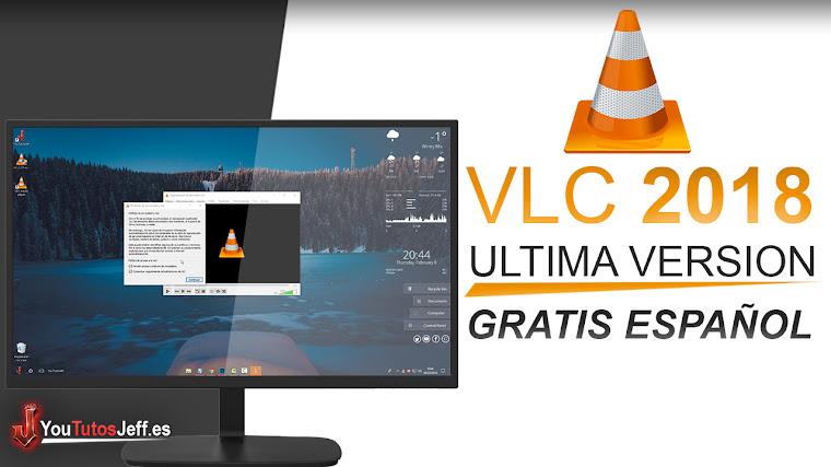 Como Descargar VLC Media Player Ultima Versión 2018 FULL ESPAÑOL