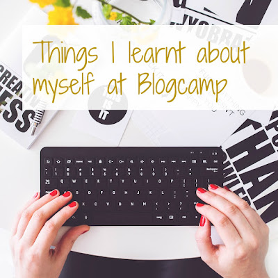 Things I learnt about myself at Blogcamp