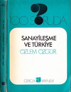 Özlem Özgür - 100 Soruda - Sanayileşme ve Türkiye