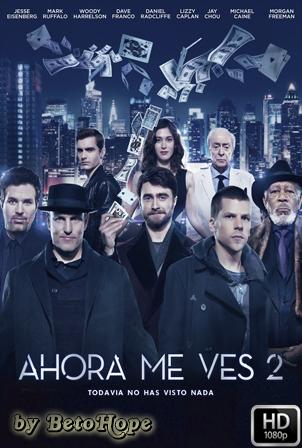 Ahora Me Ves 2 [2016] [Latino-Ingles] HD Latino [Google Drive] GloboTV