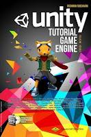Unity Tutorial Game Engine edisi Revisi (disertai DVD)