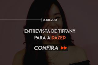ENTREVISTA DE TIFFANY PARA A DAZED