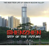 Shenzhen: City of the Future. The high-tech life of China's Silicon Valley