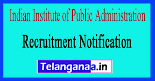 Indian Institute of Public Administration IIPA Recruitment Notification 2017