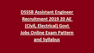 DSSSB Assistant Engineer Recruitment 2019 20 AE (Civil, Electrical) Govt Jobs Online Exam Pattern and Syllabus